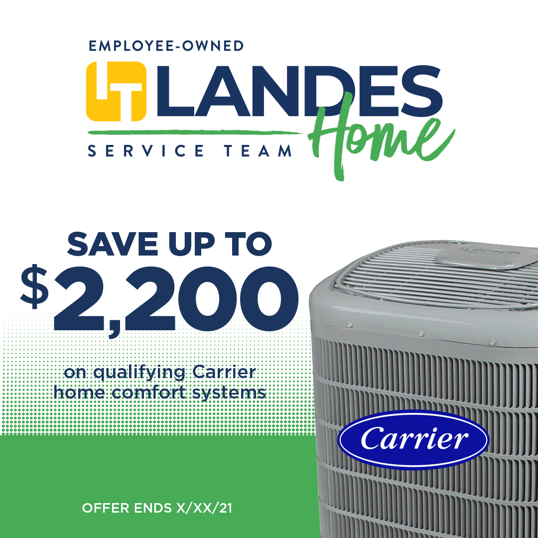 Save up to $2,200 on a Carrier Home Comfort System with IT Landes Home Service Team