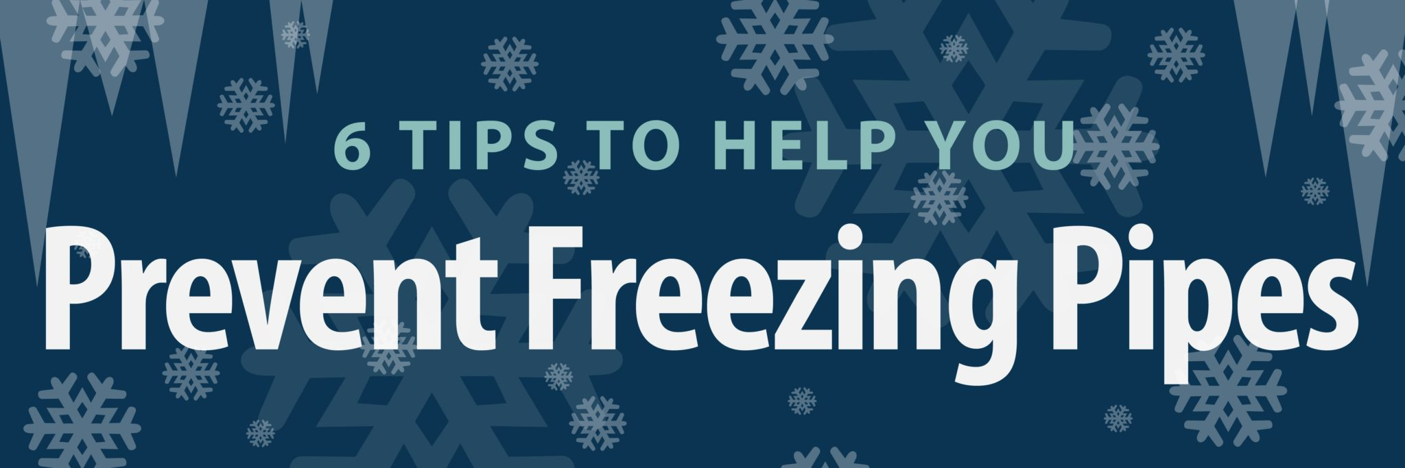 Concerned About Preventing Freezing Pipes This Winter? Here's What You Need To Know